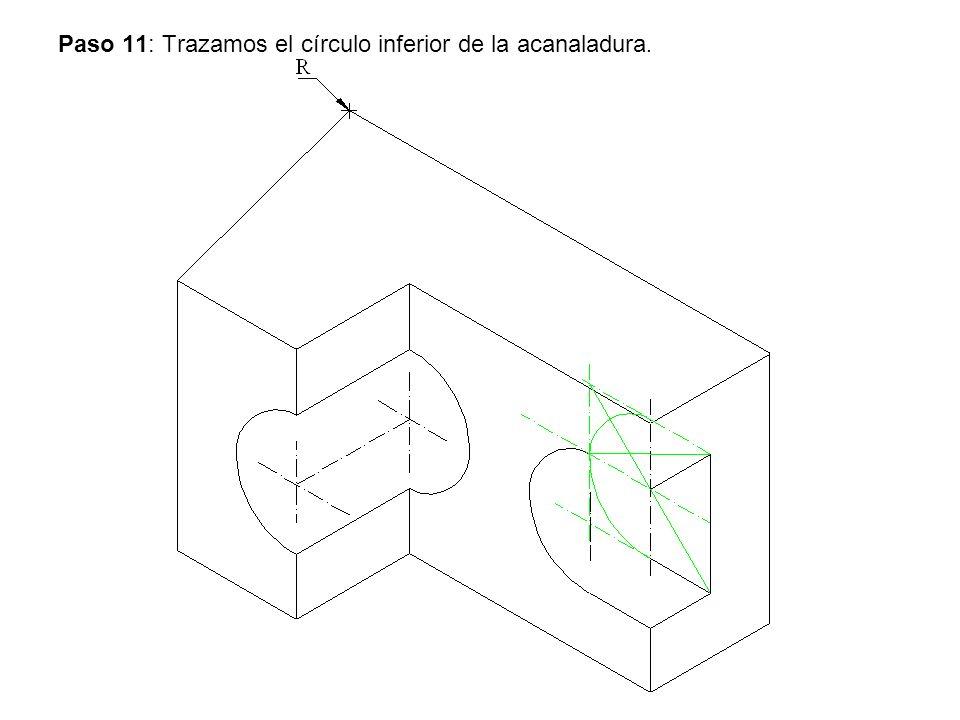 Paso 11: Trazamos el círculo inferior de la acanaladura.
