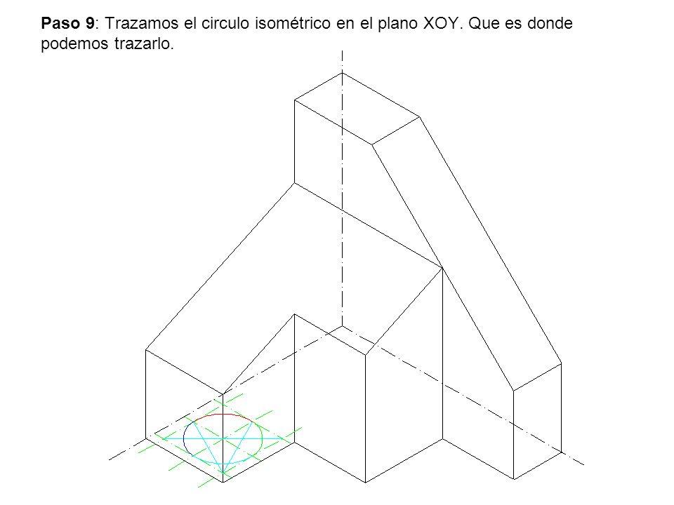 Paso 9: Trazamos el circulo isométrico en el plano XOY. Que es donde podemos trazarlo.