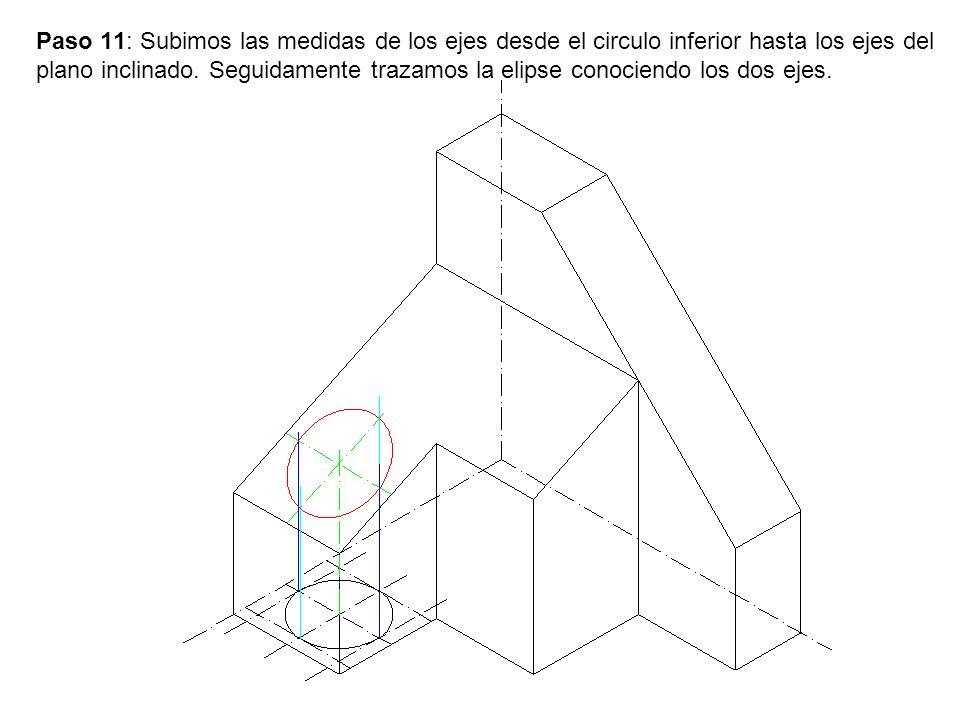 Paso 11: Subimos las medidas de los ejes desde el circulo inferior hasta los ejes del plano inclinado. Seguidamente trazamos la elipse conociendo los