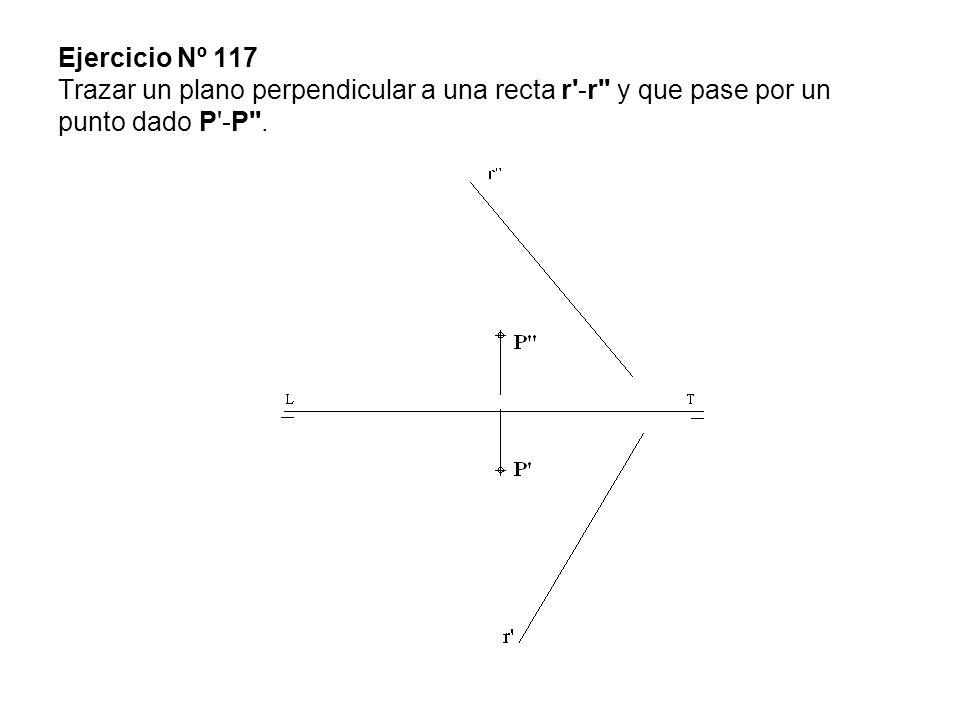 Ejercicio Nº 117 Trazar un plano perpendicular a una recta r'-r'' y que pase por un punto dado P'-P''.