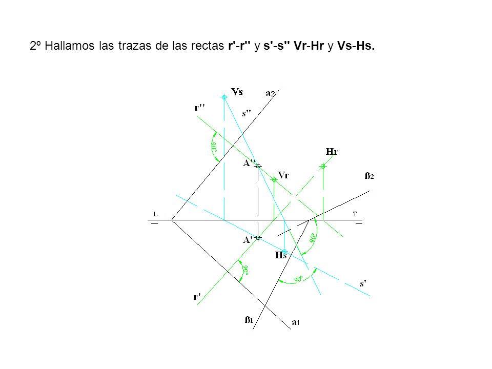 2º Hallamos las trazas de las rectas r'-r'' y s'-s'' Vr-Hr y Vs-Hs.