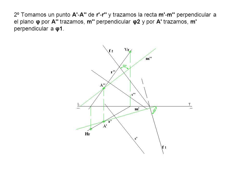 2º Tomamos un punto A'-A'' de r'-r'' y trazamos la recta m'-m'' perpendicular a el plano φ por A'' trazamos, m'' perpendicular φ2 y por A' trazamos, m