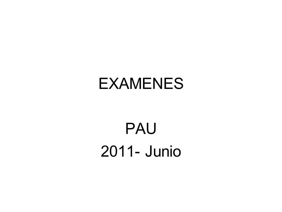 EXAMENES PAU 2011- Junio