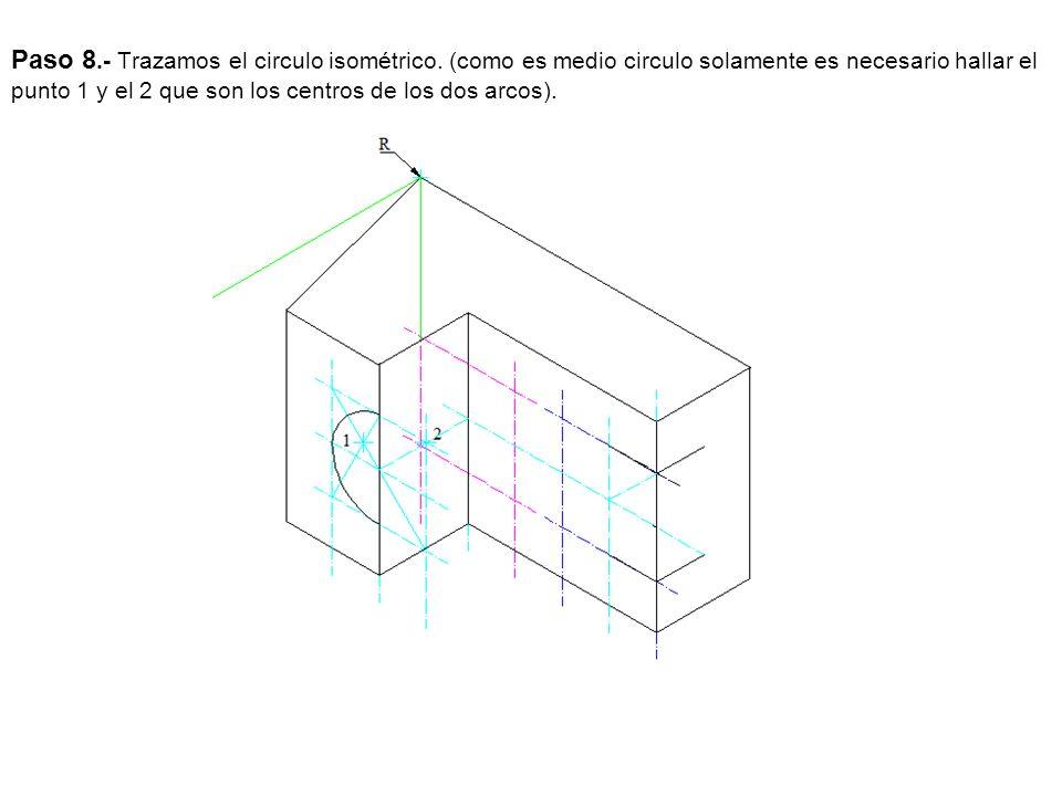 Paso 8.- Trazamos el circulo isométrico. (como es medio circulo solamente es necesario hallar el punto 1 y el 2 que son los centros de los dos arcos).