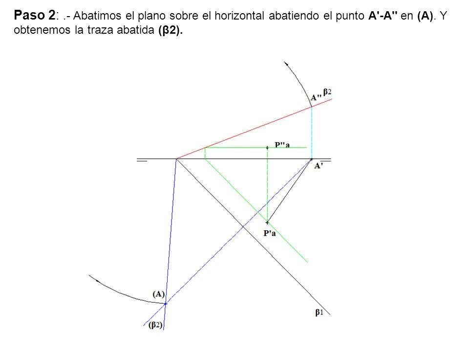Paso 3 :.- Abatimos el punto P a - P a y obtenemos (P a) trazamos la altura del triángulo equilátero (A)- (P a).