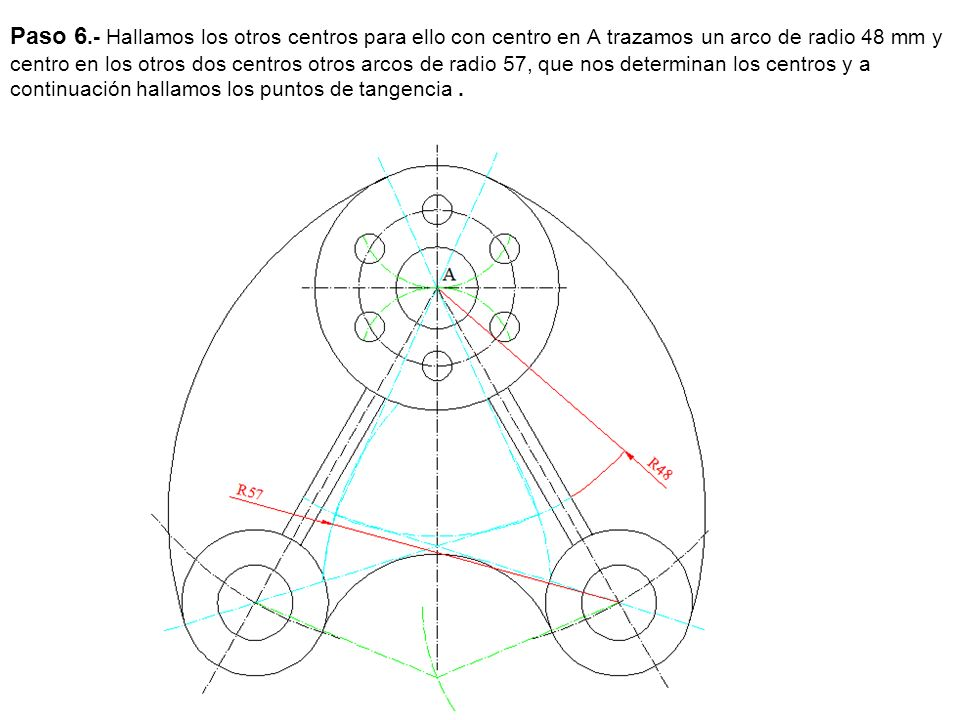 Paso 6.- Hallamos los otros centros para ello con centro en A trazamos un arco de radio 48 mm y centro en los otros dos centros otros arcos de radio 5