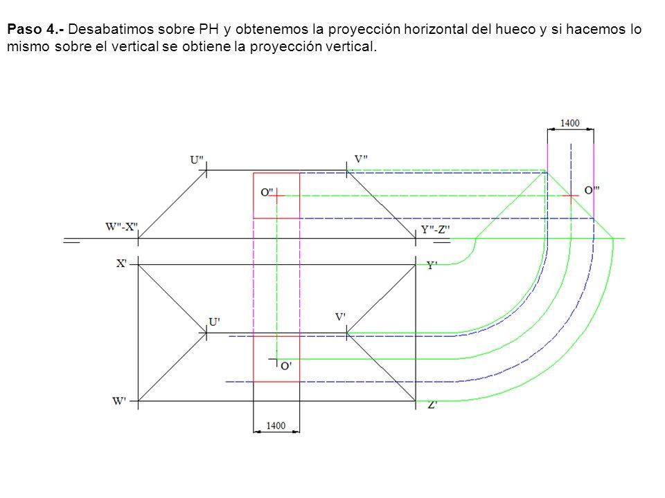 Paso 4.- Desabatimos sobre PH y obtenemos la proyección horizontal del hueco y si hacemos lo mismo sobre el vertical se obtiene la proyección vertical