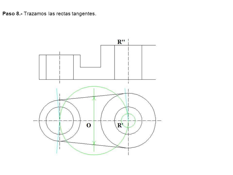 Paso 8.- Trazamos las rectas tangentes.
