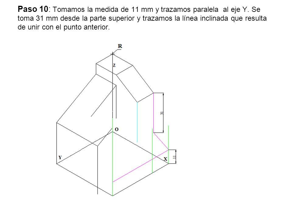 Paso 10: Tomamos la medida de 11 mm y trazamos paralela al eje Y. Se toma 31 mm desde la parte superior y trazamos la línea inclinada que resulta de u