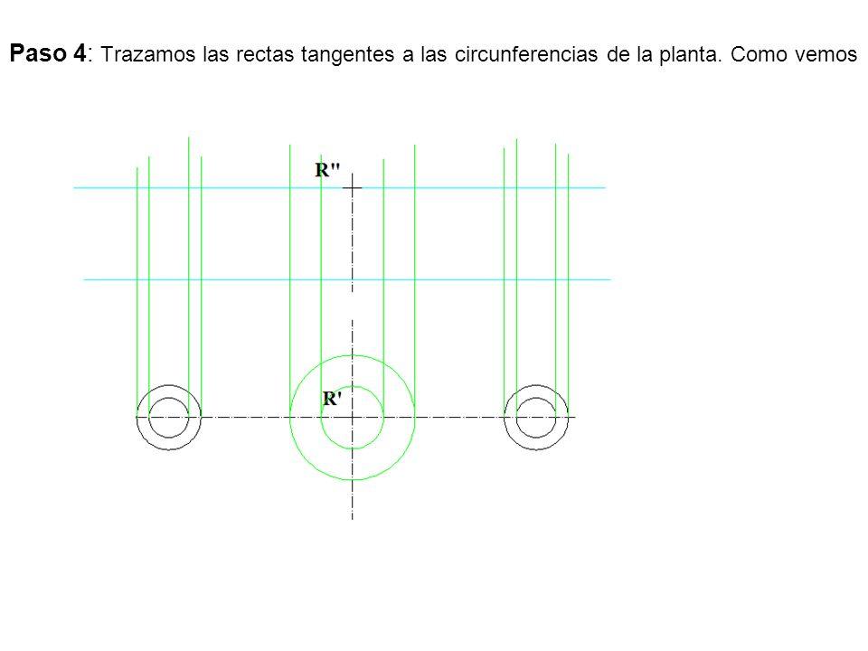 Paso 4: Trazamos las rectas tangentes a las circunferencias de la planta. Como vemos
