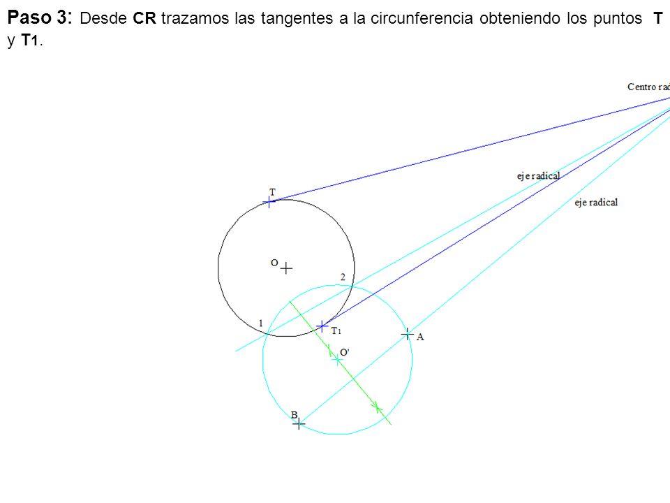 Paso 4 : Unimos los puntos de tangencia T y T1 con el centro O y la intersección con la mediatriz de A-B, se obtienen los centros de las circunferencias buscadas O 1 y O 2.