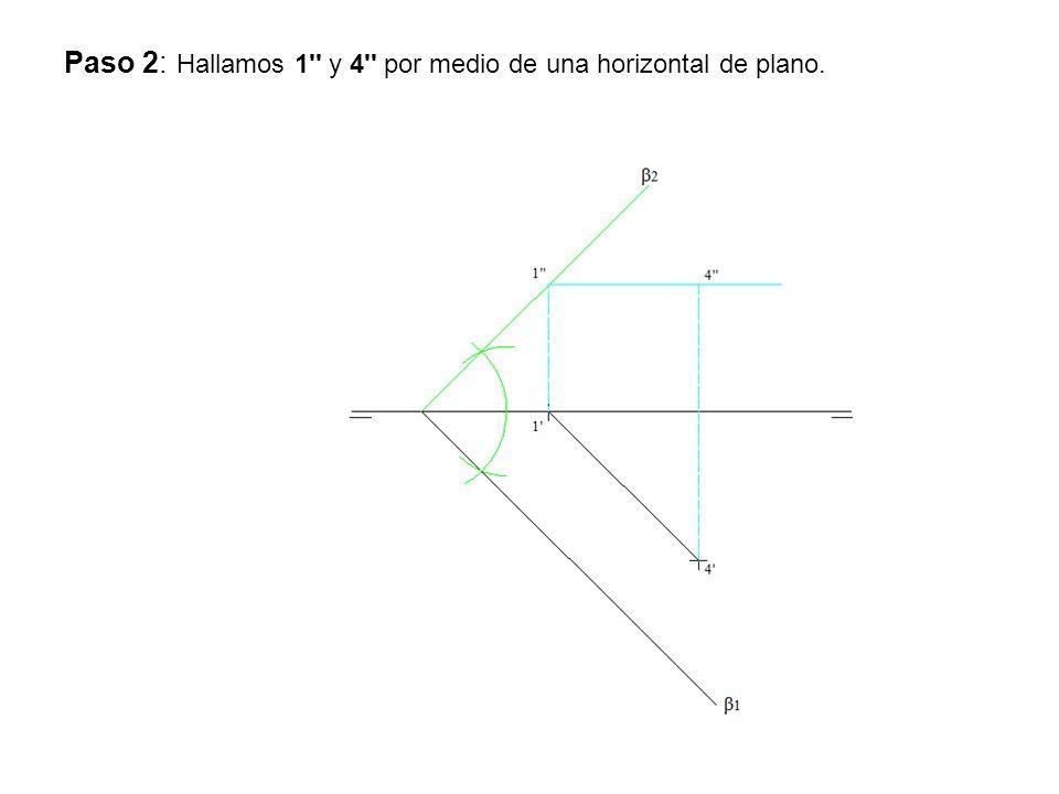 Paso 2: Hallamos 1'' y 4'' por medio de una horizontal de plano.