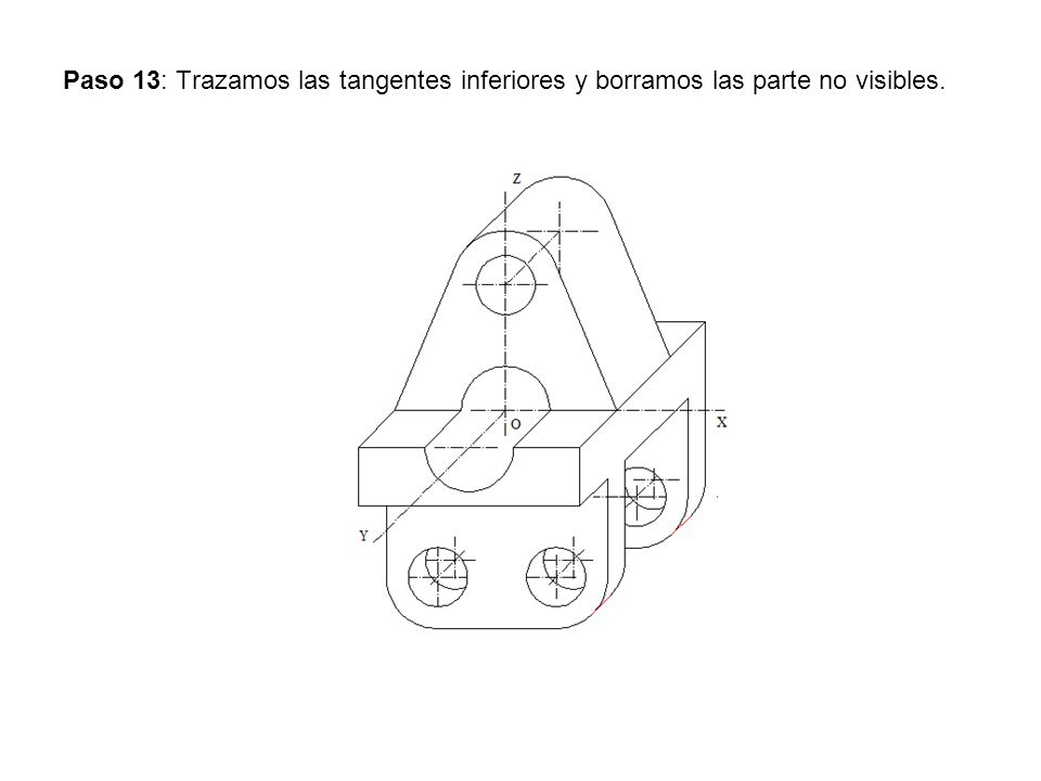 Paso 13: Trazamos las tangentes inferiores y borramos las parte no visibles.
