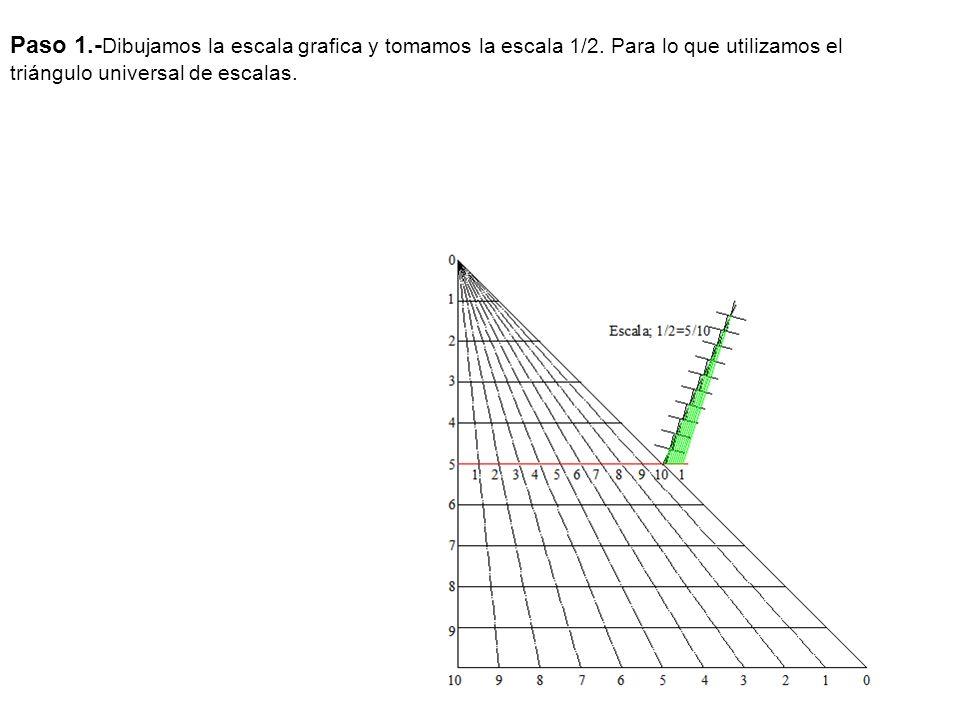 Paso 1.- Dibujamos la escala grafica y tomamos la escala 1/2. Para lo que utilizamos el triángulo universal de escalas.