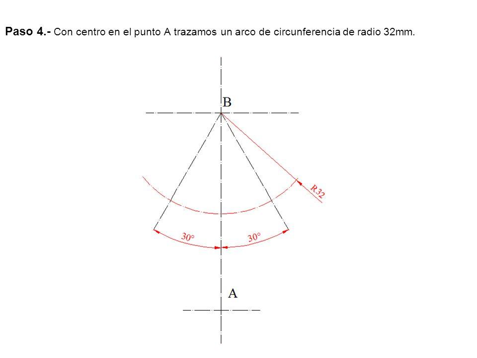Paso 4.- Con centro en el punto A trazamos un arco de circunferencia de radio 32mm.