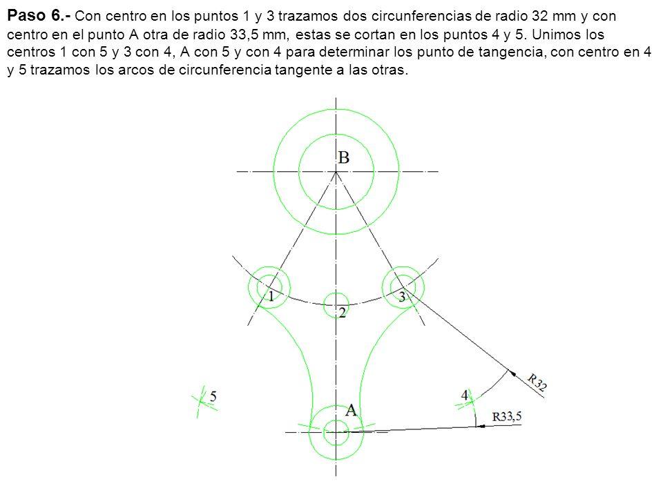 Paso 6.- Con centro en los puntos 1 y 3 trazamos dos circunferencias de radio 32 mm y con centro en el punto A otra de radio 33,5 mm, estas se cortan