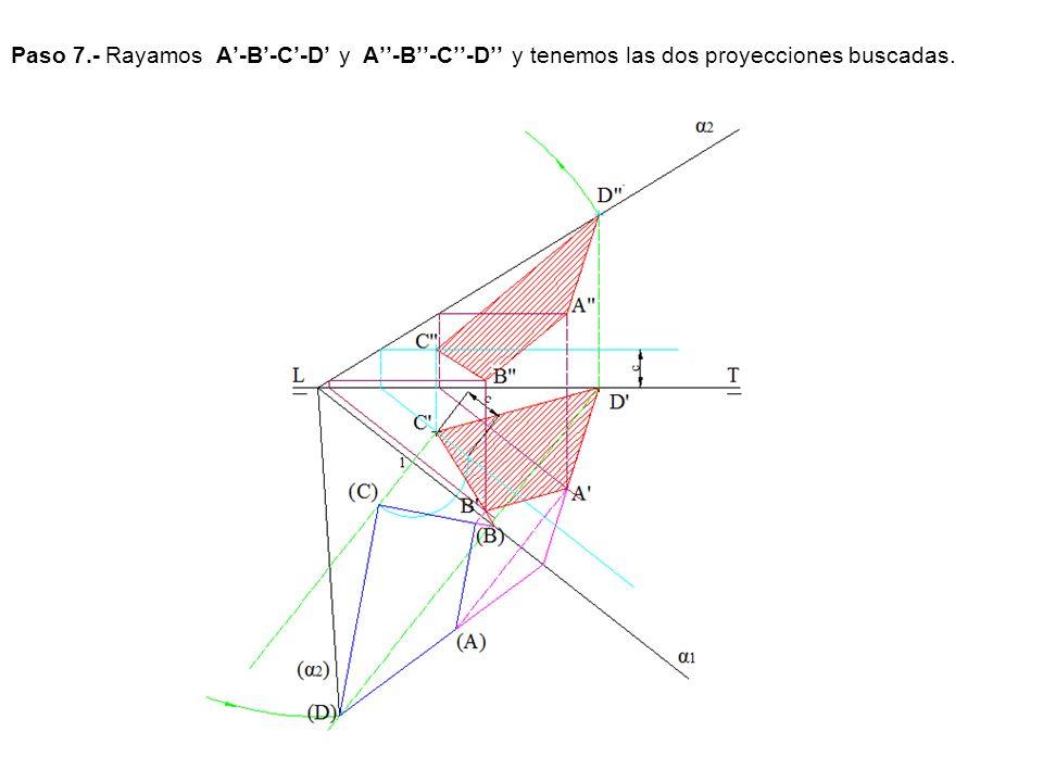 Paso 7.- Rayamos A-B-C-D y A-B-C-D y tenemos las dos proyecciones buscadas.