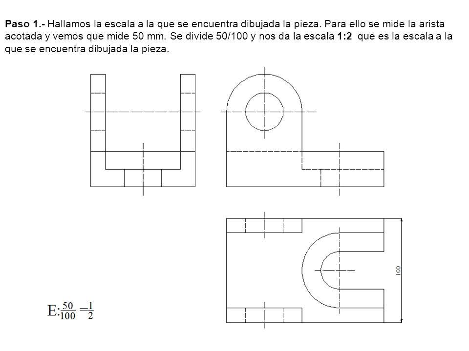 Paso 1.- Hallamos la escala a la que se encuentra dibujada la pieza. Para ello se mide la arista acotada y vemos que mide 50 mm. Se divide 50/100 y no