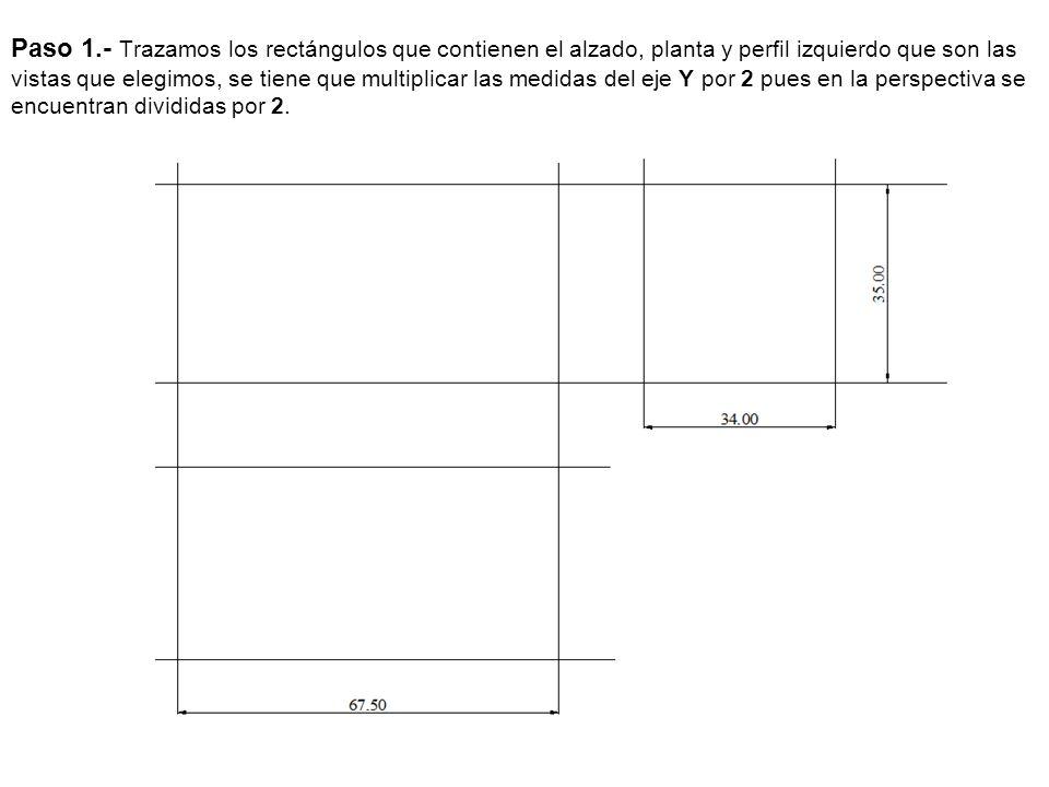 Paso 1.- Trazamos los rectángulos que contienen el alzado, planta y perfil izquierdo que son las vistas que elegimos, se tiene que multiplicar las med