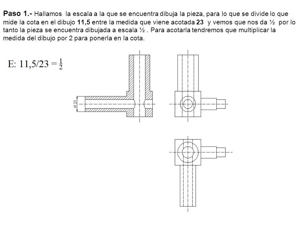 Paso 1.- Hallamos la escala a la que se encuentra dibuja la pieza, para lo que se divide lo que mide la cota en el dibujo 11,5 entre la medida que vie