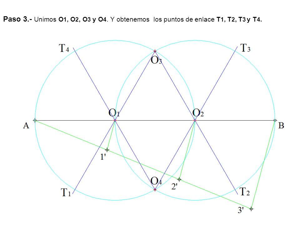 Paso 3.- Unimos O 1, O 2, O 3 y O 4. Y obtenemos los puntos de enlace T 1, T 2, T 3 y T 4.