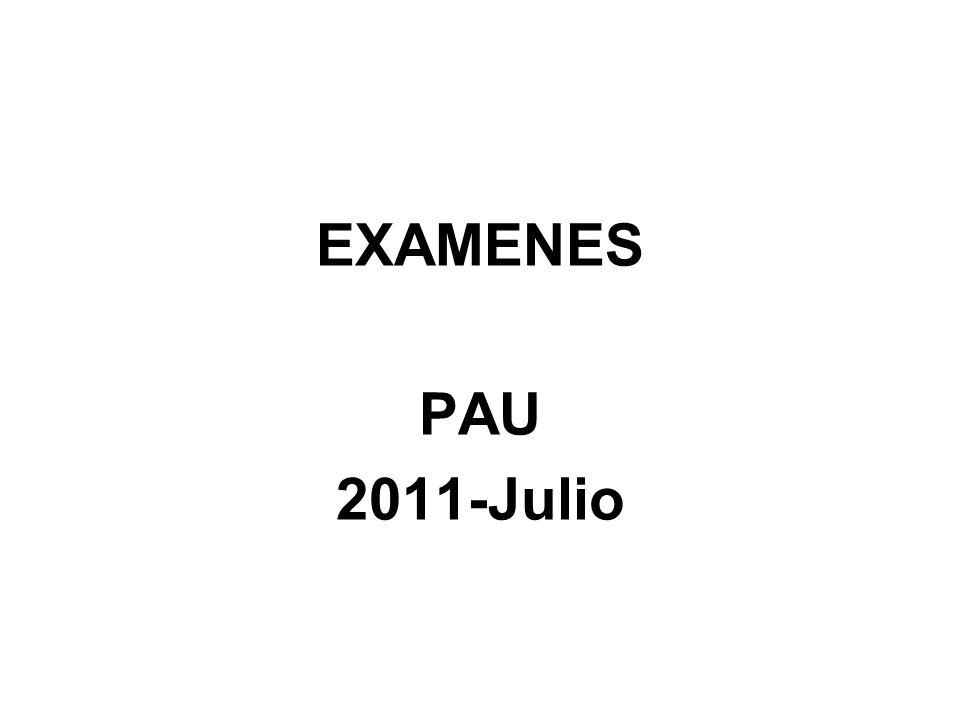 EXAMENES PAU 2011-Julio