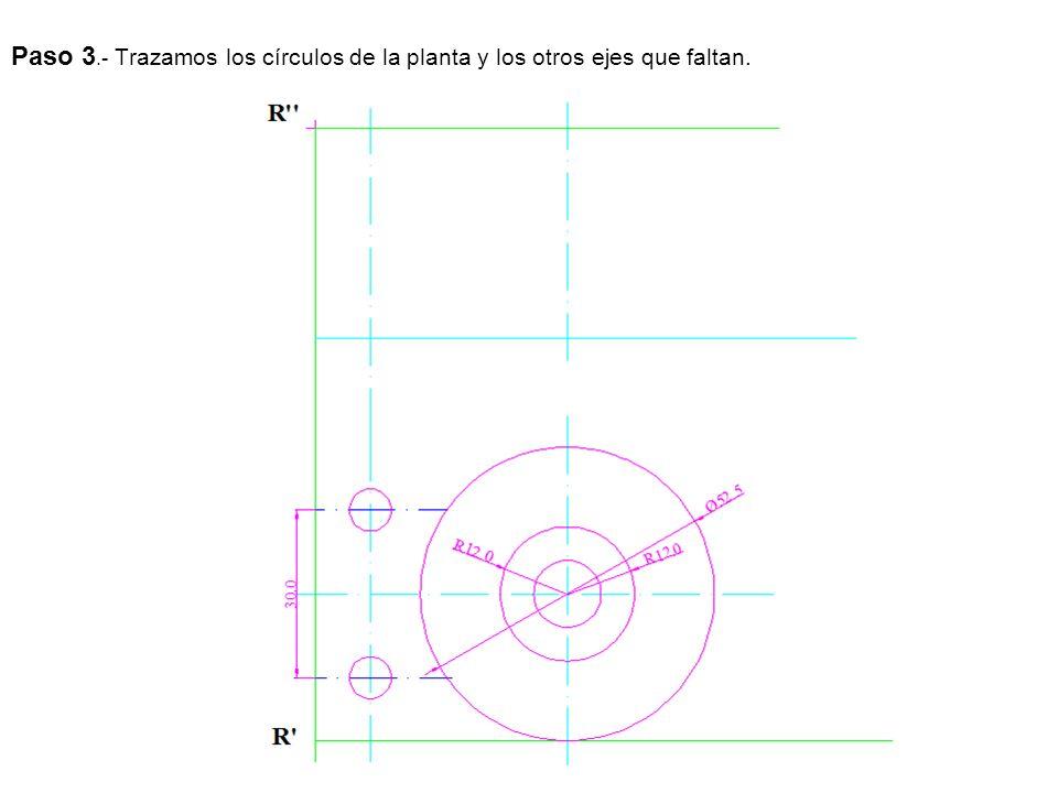 Paso 3.- Trazamos los círculos de la planta y los otros ejes que faltan.