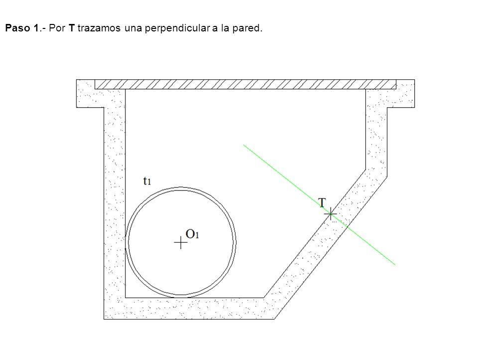 Paso 1.- Por T trazamos una perpendicular a la pared.