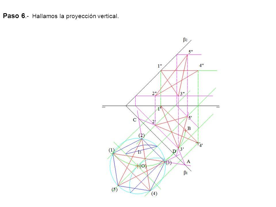 Paso 6.- Hallamos la proyección vertical.