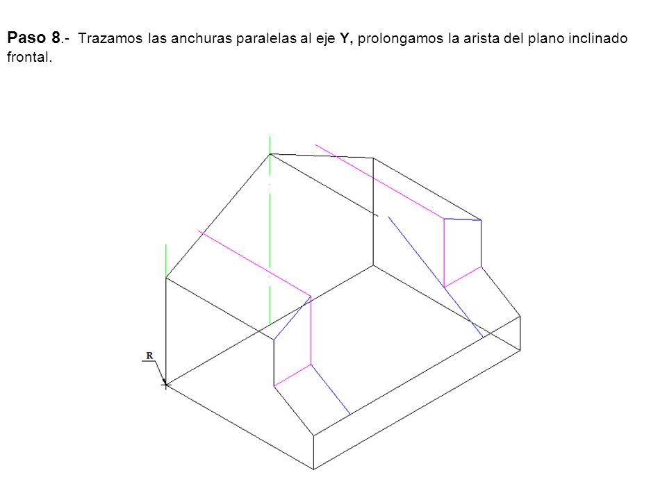 Paso 8.- Trazamos las anchuras paralelas al eje Y, prolongamos la arista del plano inclinado frontal.