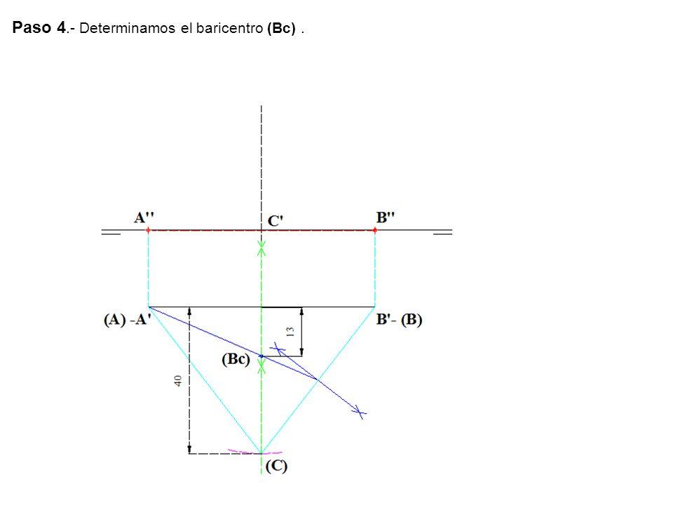 Paso 4.- Determinamos el baricentro (Bc).