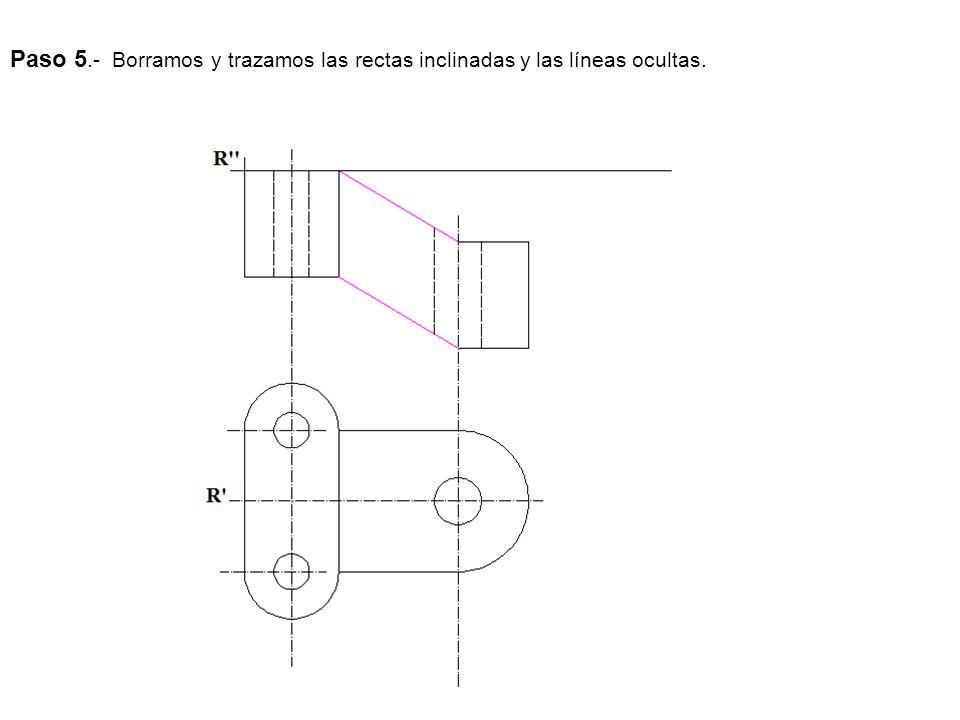 Paso 5.- Borramos y trazamos las rectas inclinadas y las líneas ocultas.