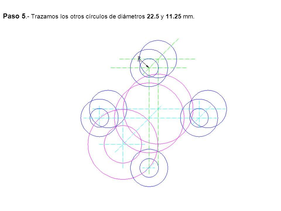 Paso 5.- Trazamos los otros círculos de diámetros 22.5 y 11.25 mm.