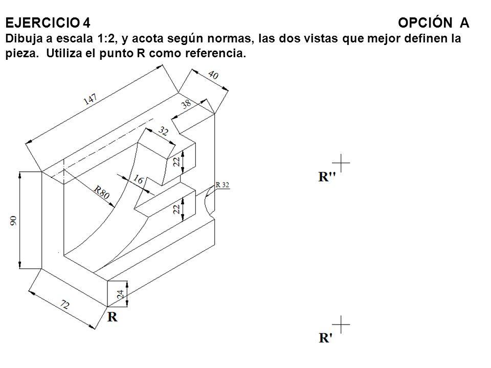 EJERCICIO 4OPCIÓN A Dibuja a escala 1:2, y acota según normas, las dos vistas que mejor definen la pieza. Utiliza el punto R como referencia.