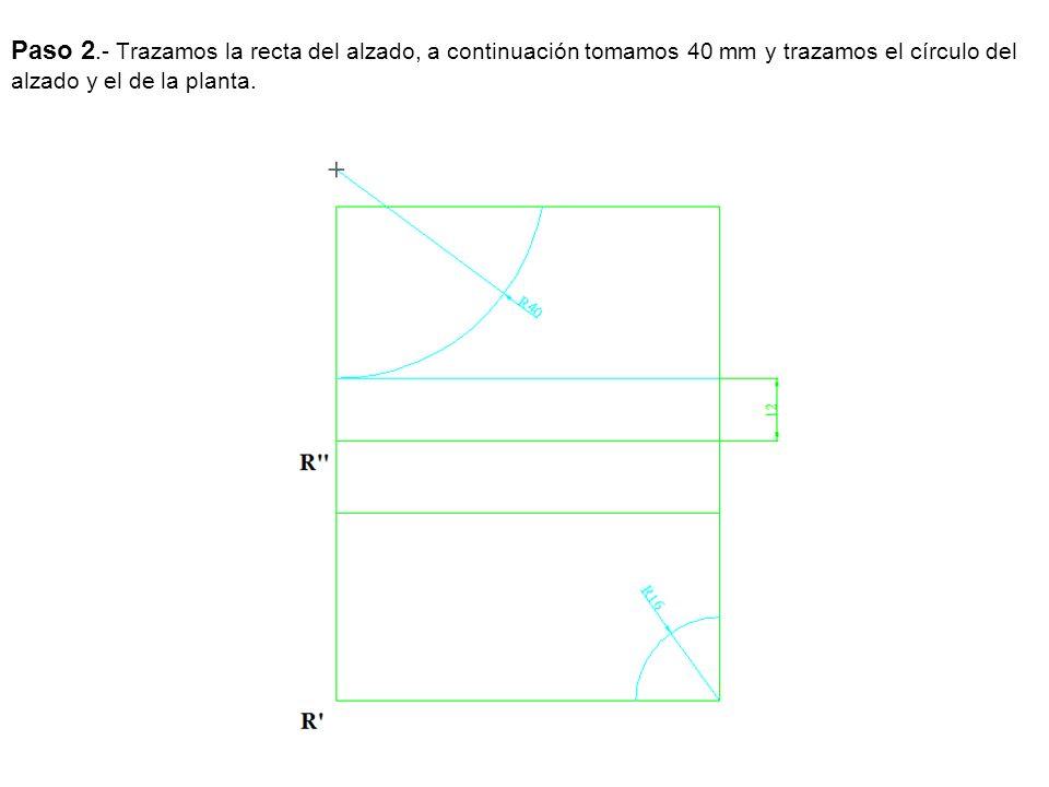 Paso 2.- Trazamos la recta del alzado, a continuación tomamos 40 mm y trazamos el círculo del alzado y el de la planta.