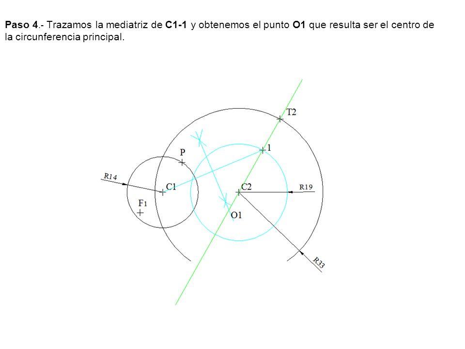 Paso 4.- Trazamos la mediatriz de C1-1 y obtenemos el punto O1 que resulta ser el centro de la circunferencia principal.