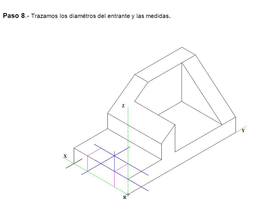 Paso 8.- Trazamos los diamétros del entrante y las medidas.