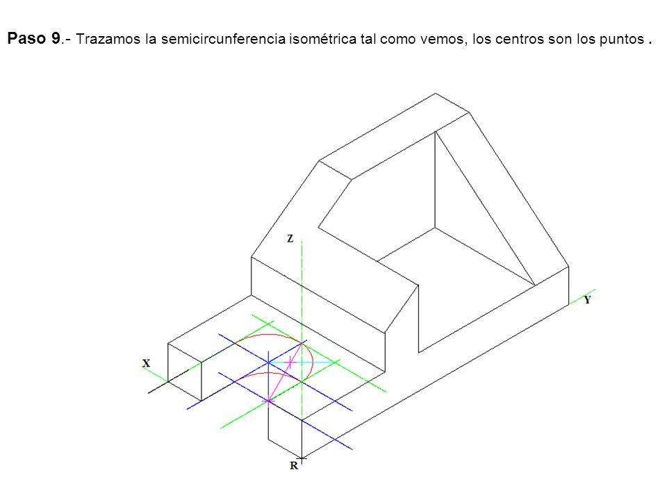 Paso 9.- Trazamos la semicircunferencia isométrica tal como vemos, los centros son los puntos.