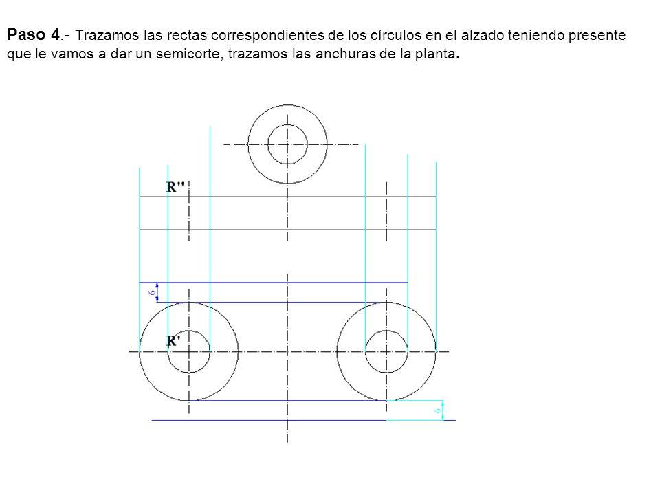 Paso 4.- Trazamos las rectas correspondientes de los círculos en el alzado teniendo presente que le vamos a dar un semicorte, trazamos las anchuras de