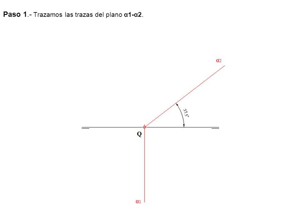 Paso 1.- Trazamos las trazas del plano α1-α2.