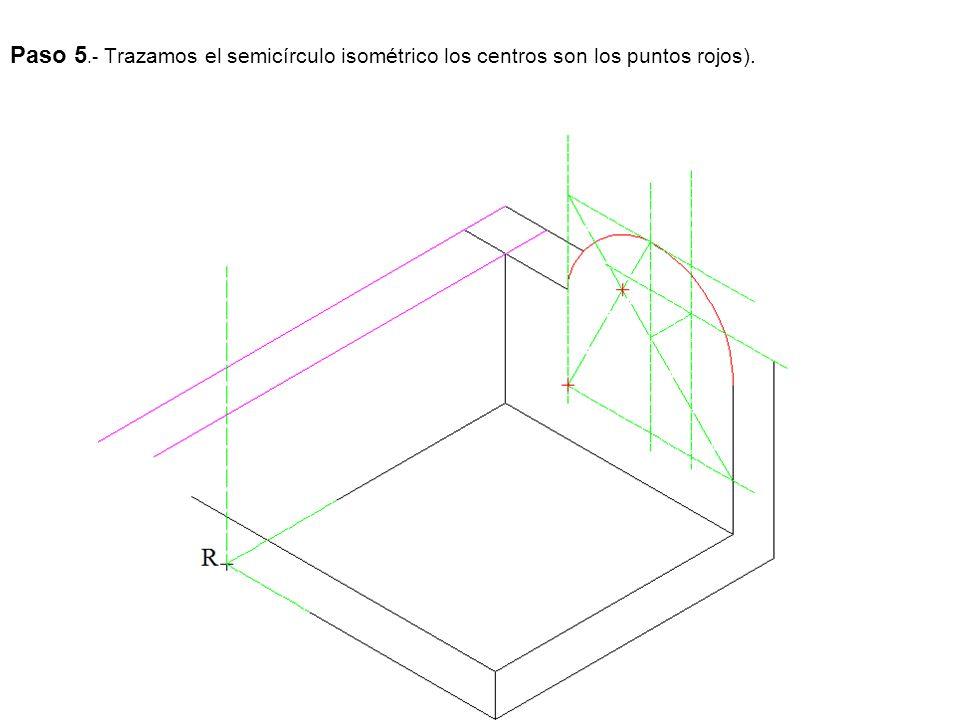 Paso 5.- Trazamos el semicírculo isométrico los centros son los puntos rojos).