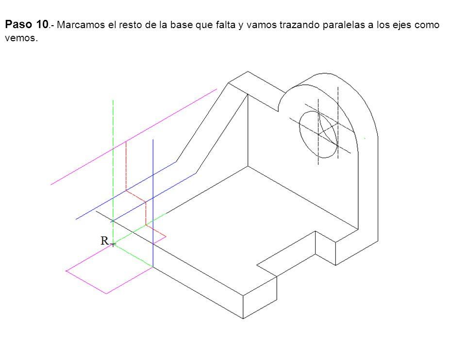 Paso 10.- Marcamos el resto de la base que falta y vamos trazando paralelas a los ejes como vemos.