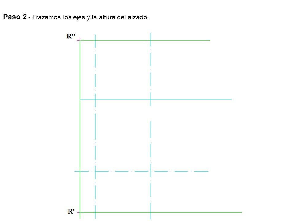 Paso 2.- Trazamos los ejes y la altura del alzado.