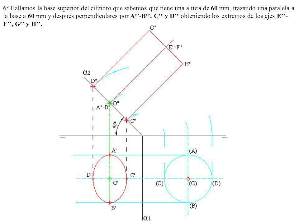 6º Hallamos la base superior del cilindro que sabemos que tiene una altura de 60 mm, trazando una paralela a la base a 60 mm y después perpendiculares