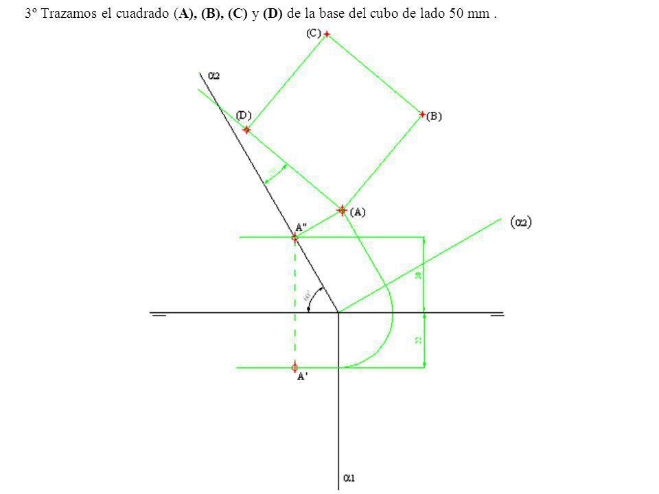 3º Trazamos el cuadrado (A), (B), (C) y (D) de la base del cubo de lado 50 mm.