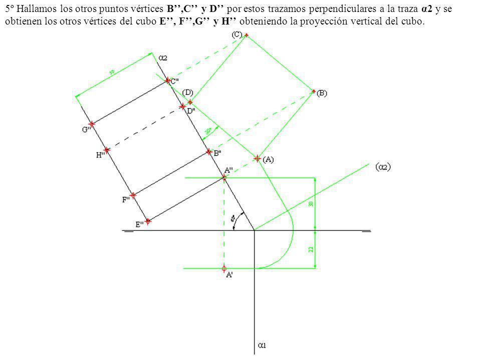 5º Hallamos los otros puntos vértices B,C y D por estos trazamos perpendiculares a la traza α2 y se obtienen los otros vértices del cubo E, F,G y H ob