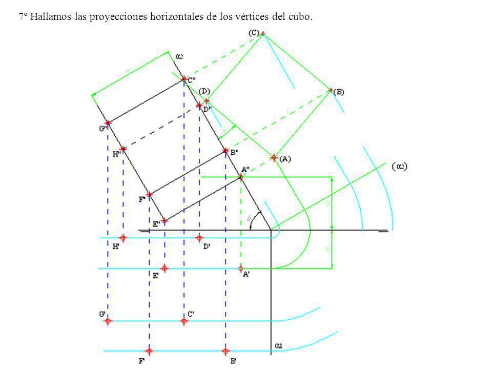 7º Hallamos las proyecciones horizontales de los vértices del cubo.