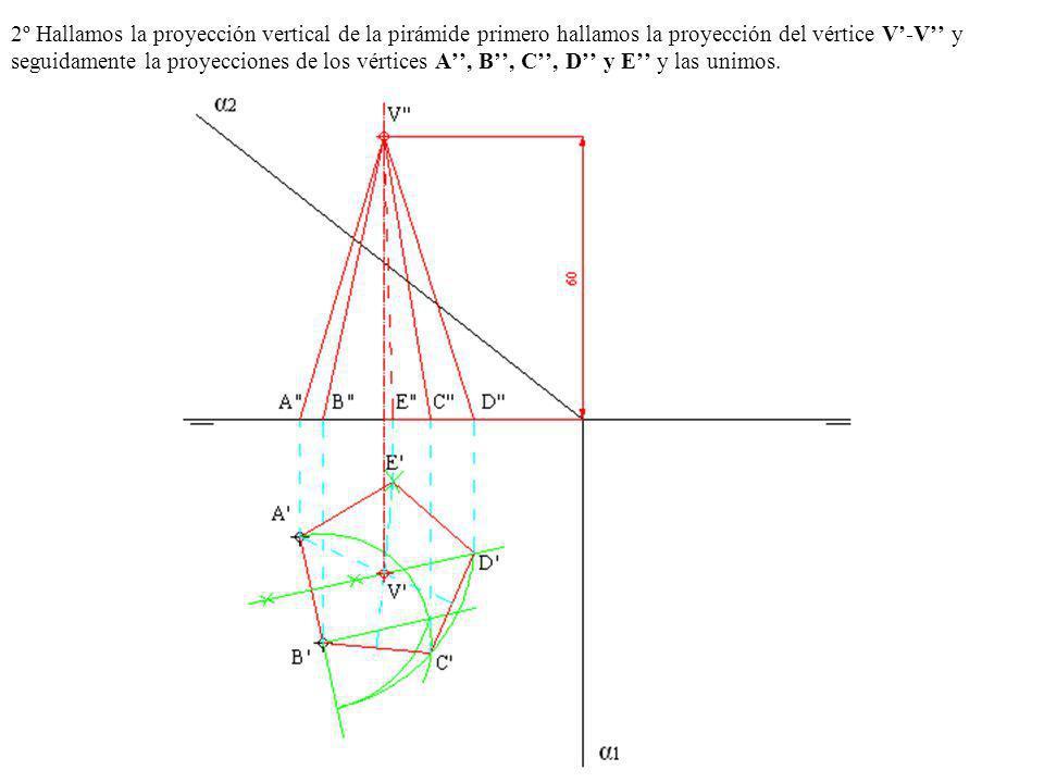 2º Hallamos la proyección vertical de la pirámide primero hallamos la proyección del vértice V-V y seguidamente la proyecciones de los vértices A, B,