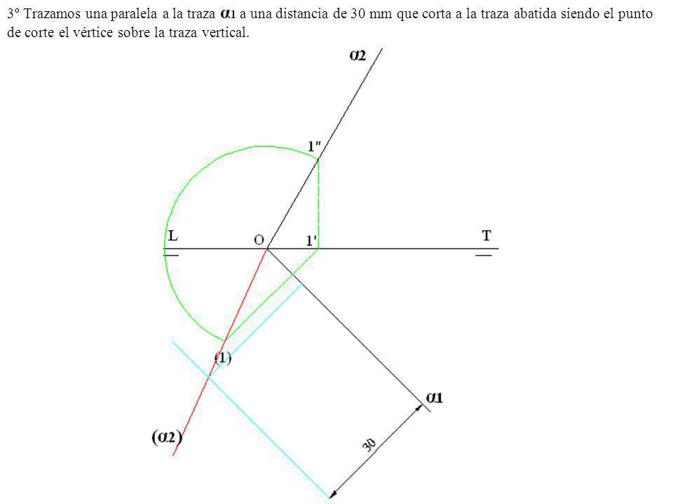 3º Trazamos una paralela a la traza α 1 a una distancia de 30 mm que corta a la traza abatida siendo el punto de corte el vértice sobre la traza verti