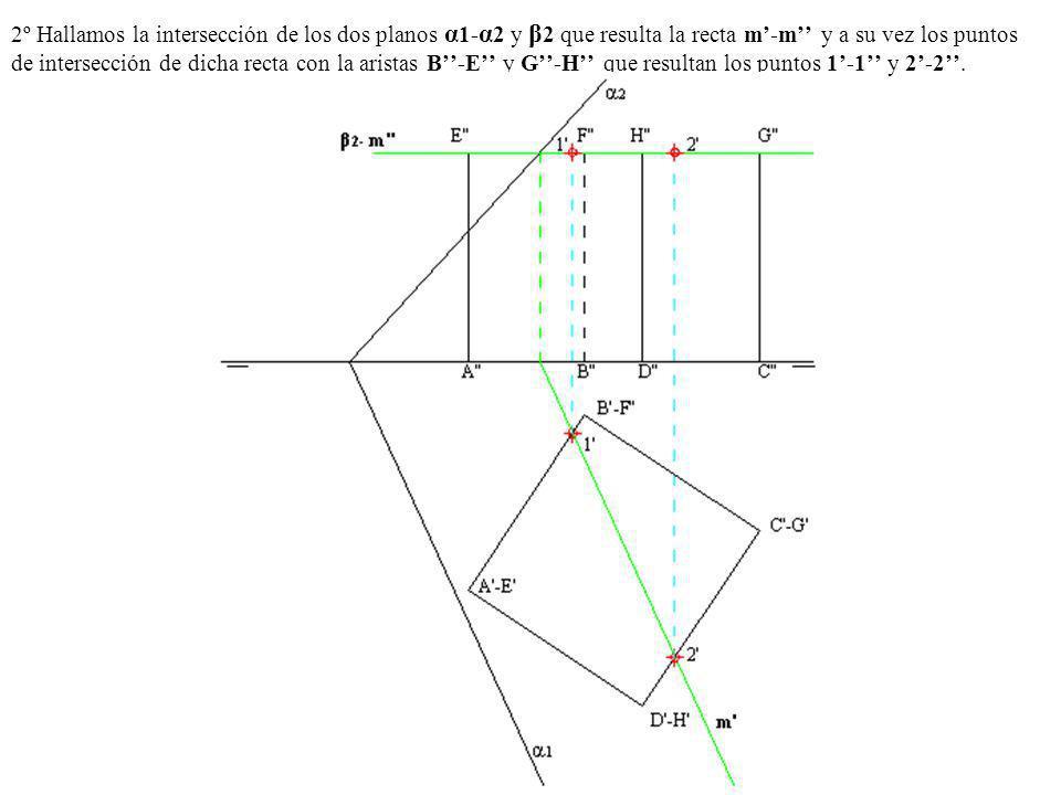 2º Hallamos la intersección de los dos planos α 1- α 2 y β 2 que resulta la recta m-m y a su vez los puntos de intersección de dicha recta con la aris